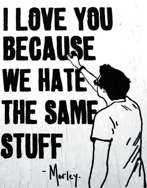 i love you because we hate same stuff